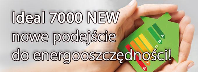 Ideal 7000 new - nowe podejście do energooszczędności!