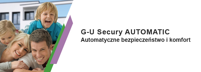 G-U Secury Automatic – gwarancja najwyższej jakości od teraz w standardzie!